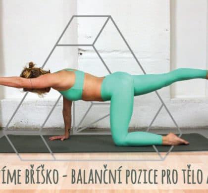 Zpevněte si bříško – balanční pozice pro tělo a mysl