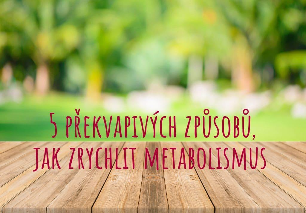 5 překvapivých způsobů, jak zrychlit metabolismus
