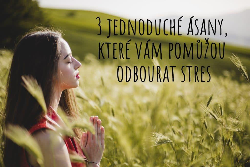 3 jednoduché ásany které vám pomůžou odbourat stres