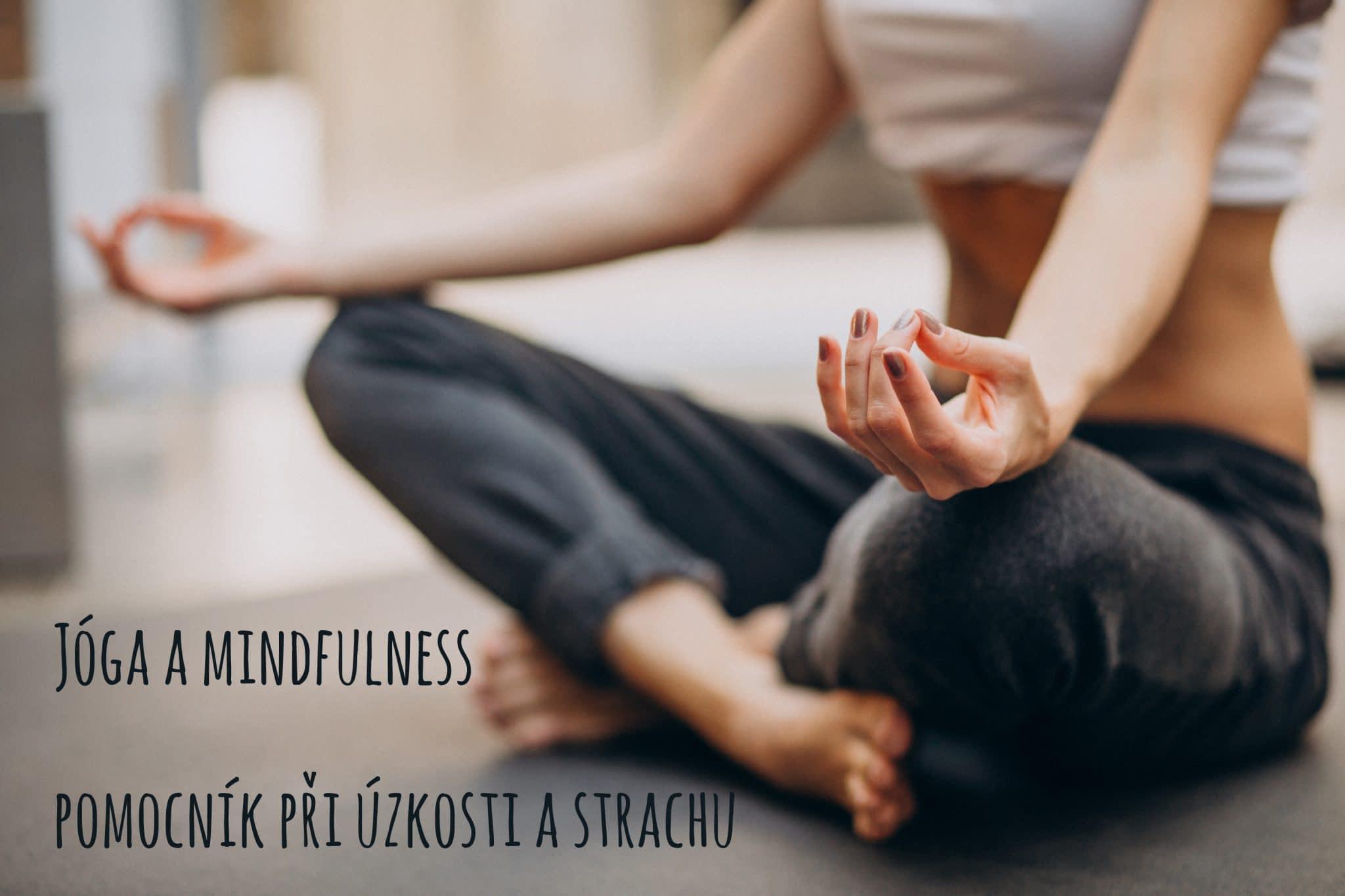 Jóga a mindfulness jako pomoc při úzkosti a strachu